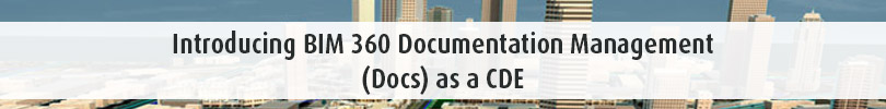 Introducing BIM 360 Documentation Management Docs as a CDE