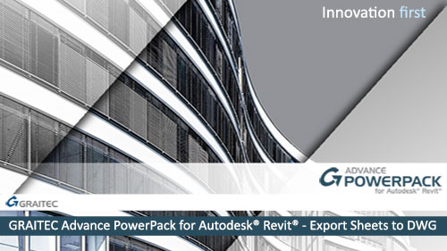 GRAITEC Advance PowerPack for Revit - Export Sheets to DWG