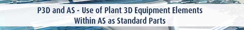 P3D and AS Use of Plant 3D Equipment Elements