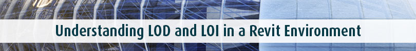 Understanding LOD and LOI in a Revit Environment