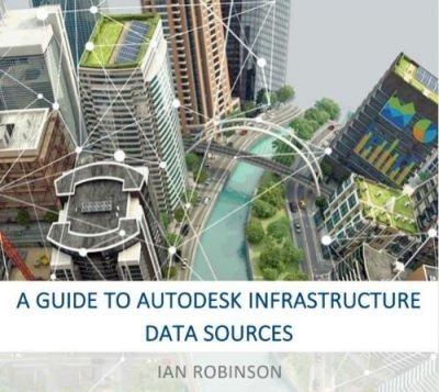 A-Guide-To-Autodesk-Infrastructure-Data-Sources-cove_20191009-144132_1