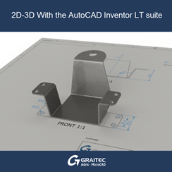 2D 3D with the AutoCAD Inventor LT Suite
