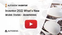 Inventor 2022 Whats New Model States Assemblies